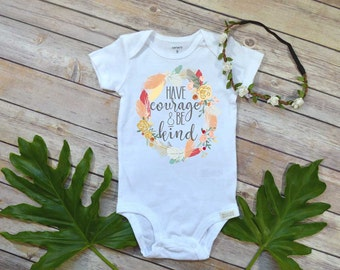 Baby Shower Gift, Have Courage and Be Kind, Cute baby clothes, Boho Baby Clothes, Cute Baby Gift, Baby Girl Clothes, Baby Girl Gifts,Be Kind