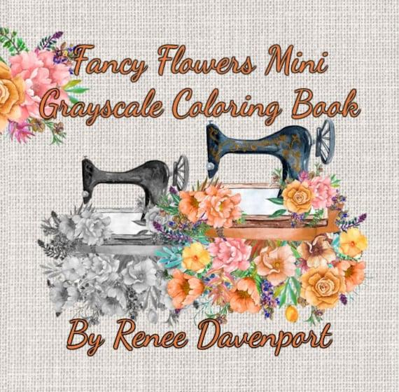 PDF -- Fancy Flowers Mini Grayscale Coloring Pages (Many Mini Grayscale Coloring Books) 30 Coloring Pages