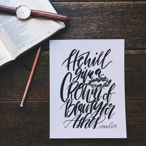 Scripture print, Isaiah 61:3, He will give a crown of beauty for ashes, hand lettered wall art, Christian Christmas gift, gifts under 20