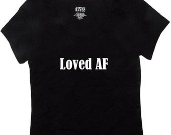 Bridal Party Shirts - Loved AF T-Shirt - Bridesmaid Shirts - Bridal Shirts for Bachelorette Party - Bridesmaid Gifts