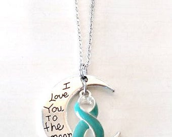 Teal Awareness I Love You To the Moon and Back Necklace You Select Chain Material and Length