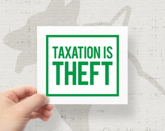 "Taxation Is Theft 4""x4.75"" Bumper Sticker Decal"