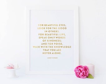 Audrey Hepburn, For Beautiful Eyes, For Beautiful Lips, Real Gold Foil Quote Print, A4 Typographic Print