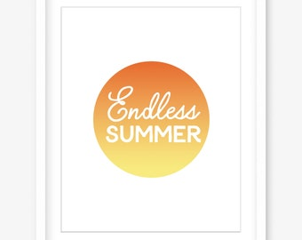 Summer printable poster - endless summer print - happy printable art - sunshine print - typography print - summer decor - INSTANT DOWNLOAD