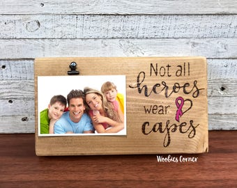 Cancer surviver gift, Not all heroes wear capes, Wood picture frame, Breast cancer survivor gift, Surviver gift, Inspirational picture frame