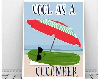 Cool as a Cucumber, Instant Digital Download, Beach Decor, Funny Print, Funny Sayings, Vegetable Print, Lake Decor, Vegetable Art, Cute Art