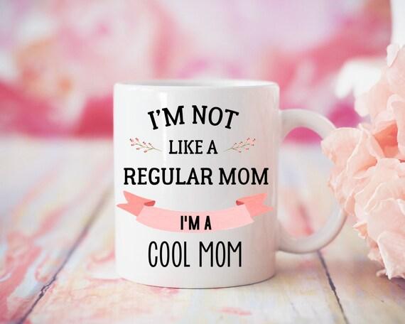 I'm Not Like a Regular Mom I'm a Cool Mom Mug, Mean Girls Mug, Mother's Day, Christmas Gift, Christmas Present, Mom Gift, Birthday Gift