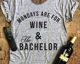 Bachelor Girls Night Tee!! Mondays are for Wine & the Bachelor... Off Shoulder Triblend Raw Edge ...