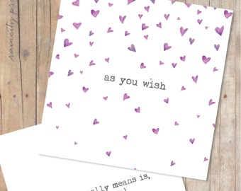 As You Wish Love Card. Funny Princess Bride greeting card. Valentines Day Card, Anniversary Card, Wedding Card, Birthday Card. I love you