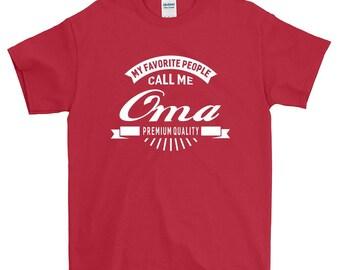 My Favorite People Call Me Oma Grandma T-shirt For Women Funny Grandma Gift Screen Printed Tee Ladies Womens Tees
