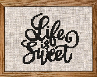 Modern Cross Stitch Pattern / PDF Chart Instant Download / Life is Sweet / Inspirational Quotes  About Life