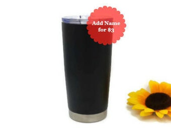 Personalized Tumbler, Gift for Her, Gift for Her, Painted Tumbler, Black Powder Coated Tumbler, Insulated 20 oz Tumbler Cup, No Spill Lid