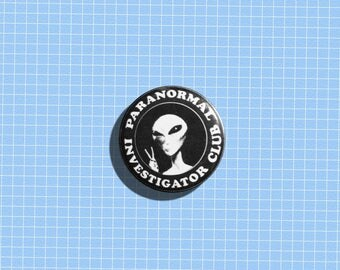 Paranormal Investigator Club - 1.25 inch Pinback Button, Badge, Pin, Pin-back, Alien, Grunge, UFO, Outerspace, I Want to Leave, X-files