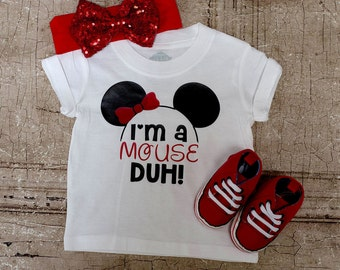 SALE!! I'm a MOUSE, DUH Onesie or Tee (Newborn-Adult 2XL)