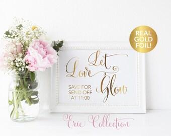 Let Love Glow, Wedding Glow Stick Sign, Glow Stick Sign, Real Gold Foil, Glow Stick Send Off Sign, Reception Decor, Wedding Signs
