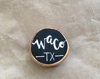 Waco, TX Wood Slice Chalkboard Magnet, Hand Designed, Hand Lettered, Home Decor