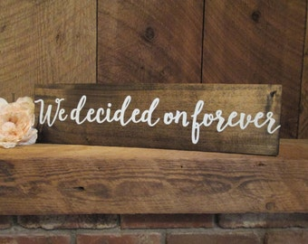 Rustic engagement sign, Engagement announcement sign, rustic wedding sign, we decided on forever, wood wedding sign, engagement photo prop