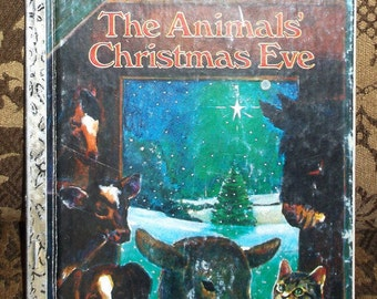 The Animals' Christmas Eve Little Golden Book (c) 1977 Vintage Read Aloud Stories Hardcover Children's Story Book Xmas Nativity Creche Story