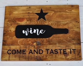 Wall Decor // Home Decor // Wine Decor // Come and Taste It Wooden Sign // Come and Taste It Sign // Texas Decor // Wine Home Decor