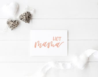 hot mama | mothers day card | hand lettered card | card for mom | card for wife | card for gal pal | funny mothers day card