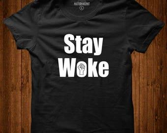Stay Woke Shirt, Black Lives Matter, Social Justice Shirt, Social Injustice Shirt, Equality T'shirt, Black Lives Matter Shirt, Unisex shirt