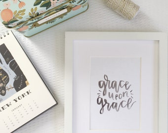 Hand lettered Print - Calligraphy Print - Bible Verse Print - Digital Download- Grace Upon Grace