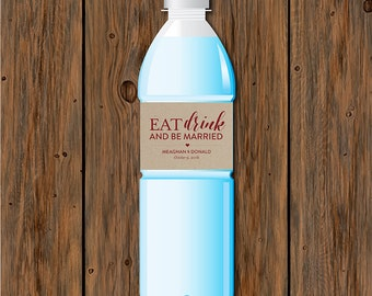 "Personalized Eat Drink & Be Married Water Bottle Labels - 8"" x 2"" - DIGITAL FILE"