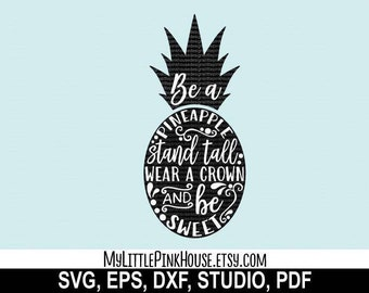 Be A Pineapple, Pineapple SVG, Pineapple, quote svg, Typography, summer svg, cricut downloads, girly svg, svg files, silhouette, dxf