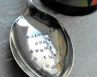 Handstamped Calories Don't Count Spoon - Funny -  Foodie - Food Lover Gift - Dieter- Cutlery - Flatware -  Women's Gift