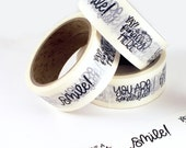 SHOP EXCLUSIVE - hand lettered WASHI Tape - smile!, you are wonderful, yay! it's finally here!, have a great day - 24 yards