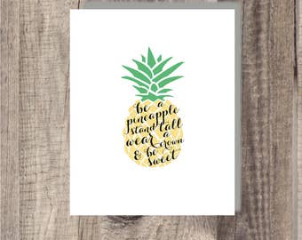 Instant Download - Pineapple print - Be a pineapple Stand Tall Wear a Crow and Be Sweet