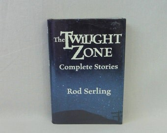 1990 The Twilight Zone: Complete Stories - Rod Serling - 19 Story Versions of Classic Episodes - Vintage SciFi Fantasy Book