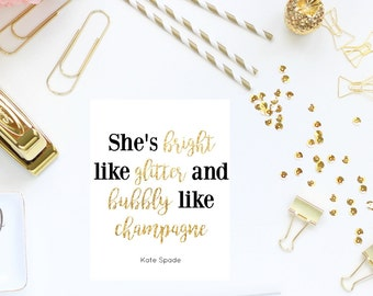 She's Bright Like Glitter and Bubbly Like Champagne - Kate Spade Quote - Girly Office Decor - Printable - Digital Download