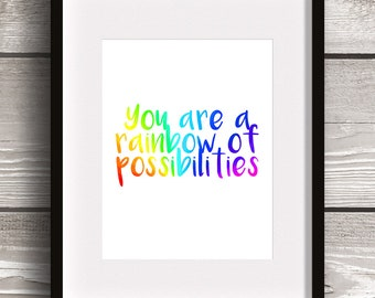 You Are a Rainbow of Possibilities - DIGITAL WALL ART Print - Inspirational Quote, Kids, Gift, Home Decor, Bedroom, Playroom