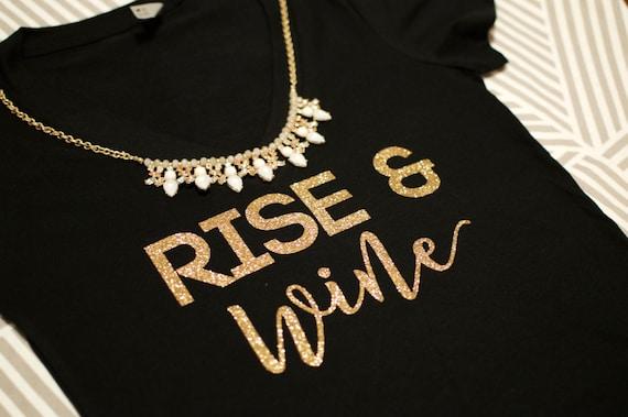 Rise & Wine, Drink wine, Wine tshirt, rise and wine tshirt, wine shirt, wine gift, christmas gift