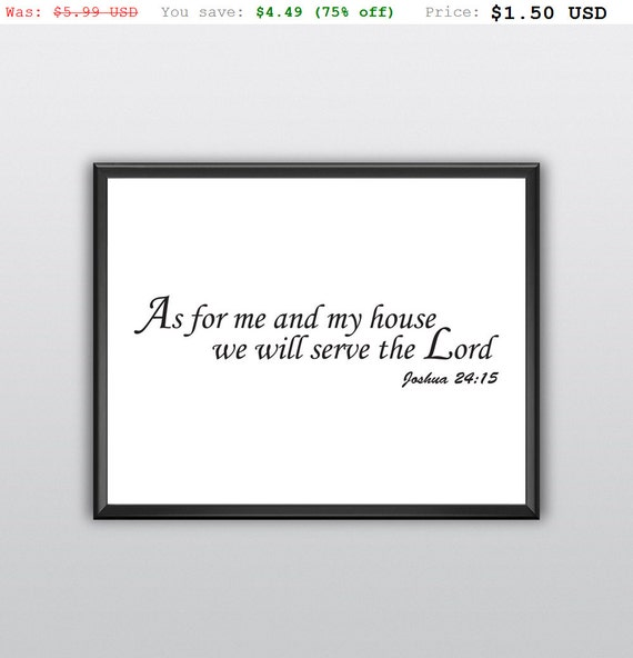 75% off Printable as for Me and My House Wall Art We Will Serve the Lord Wall Art Joshua 24:15 Bible Verse Wall Art Scripture Print (T213)