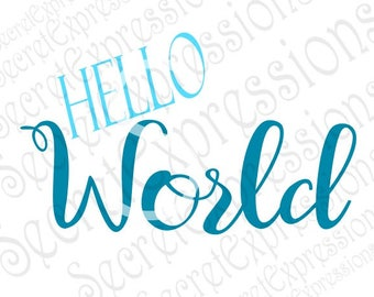 Hello World Svg, Baby Svg, New Baby Svg, Iron on svg, Digital Cutting File, eps, png, JPEG, DXF, SVG Cricut, Svg Silhouette, Print File
