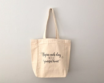 Canvas Tote Bag, Natural, Begin Each Day With a Grateful Heart, Typography, Quote Tote Bag, Tote Bag With Gusset, Inspirational Tote Quotes