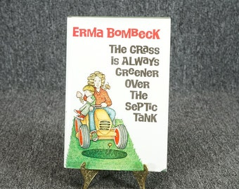 Vintage The Grass Is Always Greener Over The Septic Tank By Erma Bombeck C. 1976
