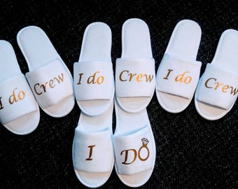 I do crew -Bridesmaid Gift - Bridesmaid Slippers - Bride Slippers -  Slippers- Wedding Slippers - Bridal Slippers - Custom Slippers