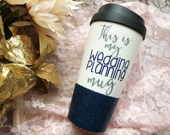 This Is My Wedding Planning Mug - Bride to Be Mug - Wife Mug - Engagement Present - Future Mrs Travel Mug - Fiance Mug - Bridal Shower