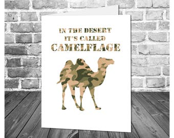 Funny Military Card / In The Desert It's Called Camelflage / Deployment Card / Camouflage Stationery / Printable Greeting Card