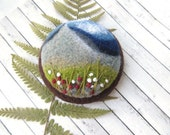 Needle felted brooch Embroidery art Wool felt brooch Bohemian jewelry Gift ideas for her Mountain jewelry  Spring accessory Valentines gift