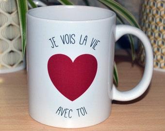 "The mug ""I see life with you"" mug gift Valentines love I love you customizable"