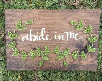 Scripture sign/scripture art/Abide in Me: Calligraphy with string art vines/wood sign/inspirational sign/christian sign