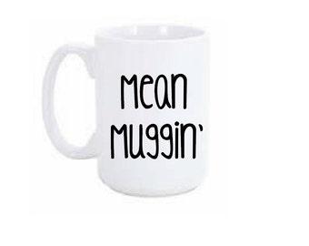 Mean muggin' Coffee Mug