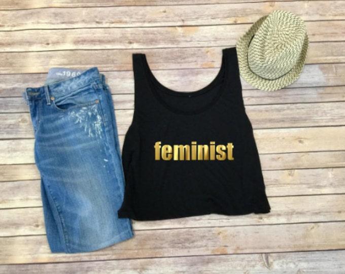 FEMINIST Tank - Cropped Tank - Woman's Clothing - Woman's Tank - Feminism - Flowy Tank -  She Persisted Shirt - Music Festival Shirt