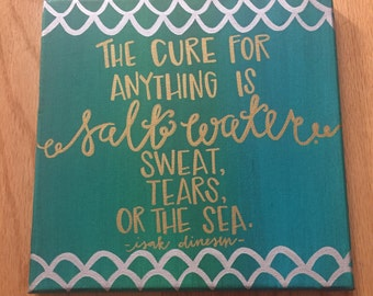 The Cure for Anything is Salt Water. Sweat, Tears, or the Sea, Hand-Painted Quote on Canvas, Custom Handmade Wall Decor Art Hanging, Mermaid