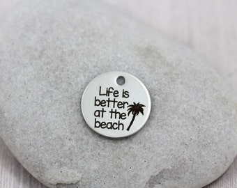 Life is Better at the Beach laser marked stainless steel charm for jewelry making
