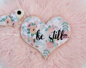 Be still - Floral wooden heart cut out